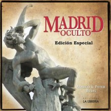 Madrid Oculto. Una guía práctica (Edición especial) - Marco Besas, Peter Besas