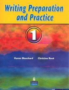 Writing Preparation and Practice 1 - Karen Blanchard, Christine Root