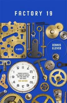 Factory 19 - Dennis Glover
