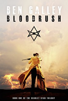 Bloodrush (The Scarlet Star Trilogy Book 1) - Ben Galley