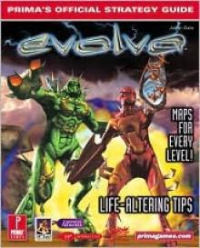Evolva: Prima's Official Strategy Guide - Julian Gale