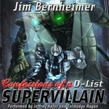 Confessions of a D-List Supervillain - Jim Bernheimer, Jeffrey Kafer, Talmadge Ragan