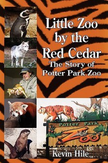 Little Zoo by the Red Cedar - Kevin S. Hile