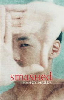 Smashed - Mandy Hager
