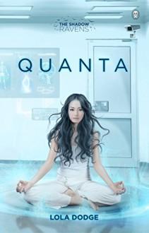 Quanta (The Shadow Ravens Book 2) - Lola Dodge,Aileen Erin
