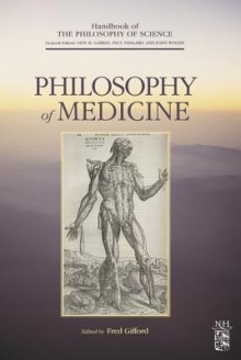 Philosophy of Medicine - Dov M. Gabbay, Paul R. Thagard, John Hayden Woods