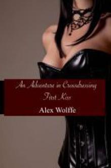 An Adventure in Crossdressing: First Kiss - Alex Wolffe