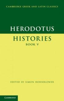 Herodotus: Histories Book V - Herodotus, Simon Hornblower