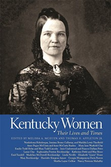 Kentucky Women: Their Lives and Times (Southern Women: Their Lives and Times) - Melissa A. McEuen,Thomas H. Appleton