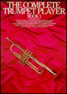 Complete Trumpet Player, Vol. 1 - Don Bateman