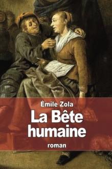 La Bête humaine - Émile Zola