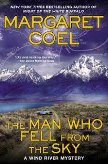 The Man Who Fell from the Sky - Margaret Coel