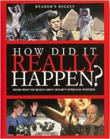 How Did it Really Happen? - Reader's Digest Association, Reader's Digest Association