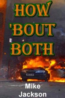 How 'bout Both (Bader Trilogy Book 3) - Mike Jackson