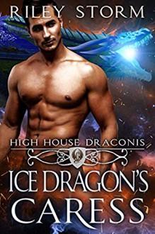 Ice Dragon's Caress - Riley Storm