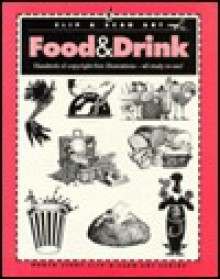 Food & Drink: Hundreds of Copyright-Free Illustrations : All Ready to Use! - North Light Books