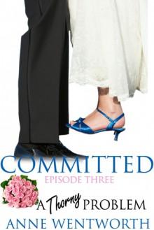 Committed, Episode 3: A Thorny Problem - Nicole Ciacchella, Elizabeth Darcy, Anne Wentworth