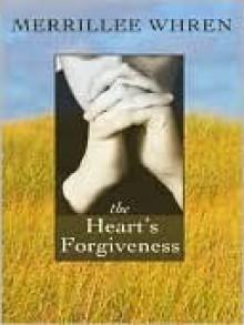 The Heart's Forgiveness - Merrillee Whren