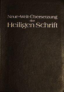 Neue-Welt-Übersetzung der Heiligen Schrift - Anonymous, Watch Tower Bible and Tract Society
