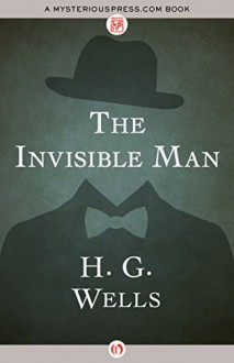 The Invisible Man (Signet Classics) - Scott Westerfeld, W. Warren Wagar, H.G. Wells