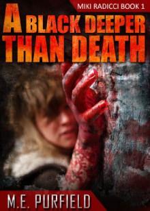 A Black Deeper Than Death (Tenebrous Chronicles/ Miki Radicci Book 1) - M.E. Purfield