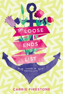The Loose Ends List - Carrie Firestone