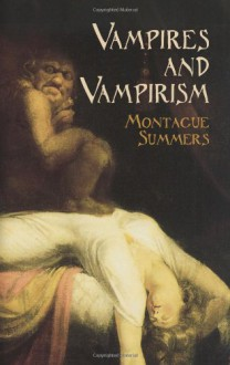Vampires and Vampirism - Montague Summers