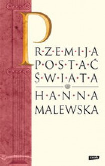 Przemija postać świata - Hanna Malewska