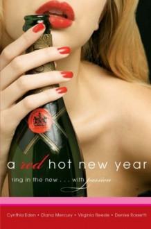 A Red Hot New Year - Diana Mercury, Diana Mercury, Virginia Reede, Denise Rossetti