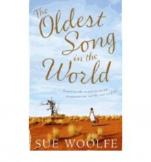 The Oldest Song in the World - Sue Woolfe