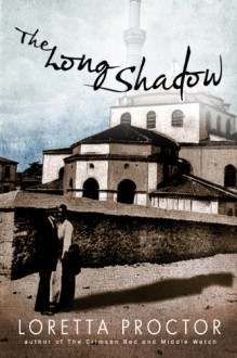 The Long Shadow - Loretta Proctor
