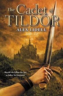 The Cadet of Tildor - Alex Lidell