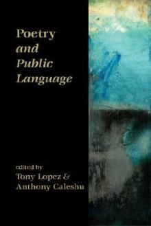 Poetry and Public Language - Tony Lopez