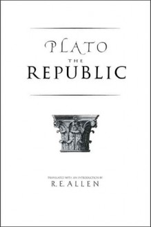 The Republic - Plato, Reginald E. Allen