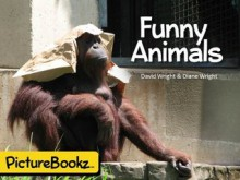 Funny Animals (PictureBookz Series) - Diane Wright, David Wright