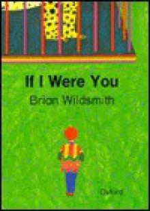 If I Were You - Brian Wildsmith