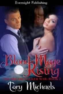Blood-Mage Rising (The Dream-Walker War) - Tory Michaels