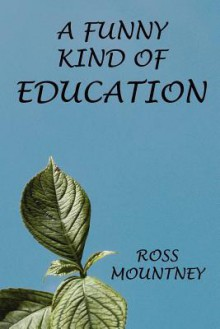 A Funny Kind of Education - Ross Mountney
