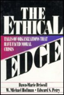 Ethical Edge: Tales of Organizations That Have Faced Moral Crisis - Dawn-Marie Driscoll, W. Michael Hoffman, Edward S. Petry