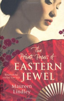 Private Papers of Eastern Jewel - Maureen Lindley