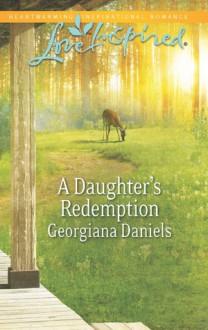 A Daughter's Redemption - Georgiana Daniels