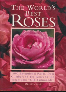 The World's Best Roses - Orietta Sala