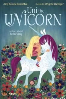 Uni the Unicorn - Amy Krouse Rosenthal