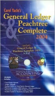 Carol Yacht's General Ledger and Peachtree Complete 2004 software on CD-ROM to accompany Financial and Managerial Accounting: The Basis for Business Decisions - Jan R. Williams, Susan F. Haka, Mark S. Bettner