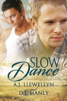Slow Dance (Orgasmic Texas Dawn) - D.J. Manly;A.J. Llewellyn