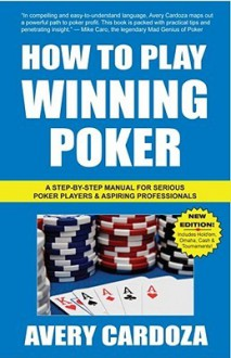 How to Play Winning Poker - Avery Cardoza