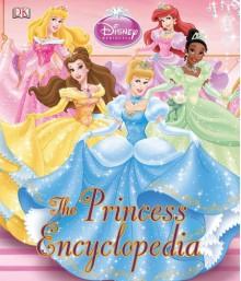 Disney Princess Encyclopedia - Jo Casey, Catherine Saunders