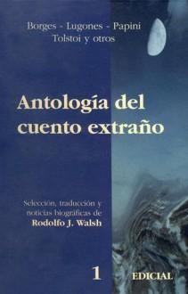 Antología del Cuento Extraño 1 - Rodolfo Walsh