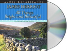 All Things Bright and Beautiful - James Herriot, Christopher Timothy