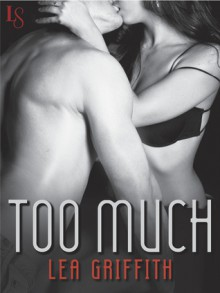 Too Much - Lea Griffith